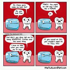 The Awkward Yeti comics Sensitive teeth Dental Jokes, Dentist Humor, Medical Humor, Haha Funny, Funny Jokes, Hilarious, Funny Stuff, Funny Things, Random Stuff