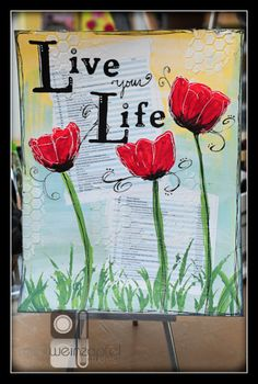 """""""Live Your Life"""" by Tracy Weinzapfel"""