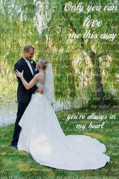 """Makes for a beautiful anniversary gift!  Image is layered with the lyrics of the couples' first dance song (""""Only you can love me this way"""" - Keith Urban).  contact me for instructions or to get one designed!  Photography by Linsey Hulls, Select Photography www.selectphotography.ca, Digital photo art by Taryn, TLC Weddings & Events."""