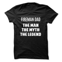 T shirt with Text: Fireman Dad The Man The Myth The Legend
