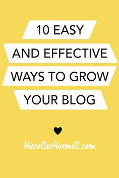 10 Easy and Effective Ways to Grow Your Blog: If you're looking to increase your exposure, grow your brand, help improve your SEO ranking, and drive traffic back your site then you're in the right place. Click the link for 10 easy ways to grow your blog.