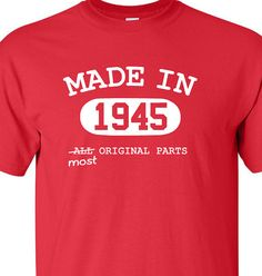 70th Birthday Gift For Men Women Made In 1945 Most Original Parts T Shirt Funny