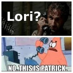 I laughed harder than I should at this because I can hear Patrick's voice reading this in my head