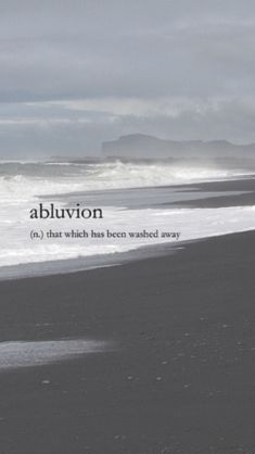 abluvion- that which has been washed away Unusual Words, Weird Words, Rare Words, Unique Words, Cool Words, Fancy Words, Big Words, Deep Words, Pretty Words