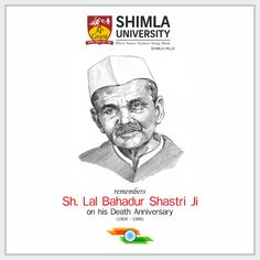Shimla University pays tribute to the dynamic leader on his 51st Death Anniversary. Lal Bahadur Shastri was the National leader is known for his brave leadership during Indo-Pak War during 1965. Shri Lal Bahadur Shastri's slogan Jai Jawan! Jai Kisan!! reverberates even today through the length and breadth of the country.