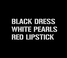 """Always classy. And don't forget-- red   lipstick is always a """"pop"""" of color that will  accent any basic outfit."""