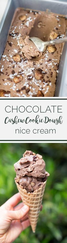"""Chocolate Cashew Cookie Dough Nice Cream - a clean-eater's dream come true. Made with no dairy, gluten or refined sugar, this """"nice cream"""" is a real treat."""