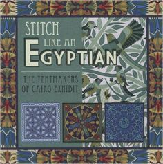 Stitch Like an Egyptian: The Tentmakers of Cairo Exhibit: Andi Milam Reynolds, Jenny Bowker, Bonnie Browning: 9781604600469: Amazon.com: Books