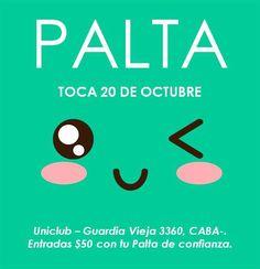 Palta toca el 20 de octubre en Uniclub  ; )