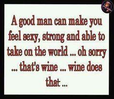Wine makes me feel sexy