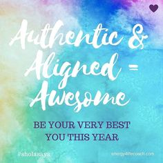 Be the Best YOU in 2017  My Theme for 2017  Authentic Aligned and Awesome. I just want to be the Best Me I can be. I want to do things that deeply resonate with me that make my heart sing. I am done trying to do things 'the' way that drains so much energy and doesn't get the result we want. I know I tried it!  There is so much noise on social media everyone telling you what to do and how to do it. The world is changing I realise that but are humans changing that much? No! We still have the…
