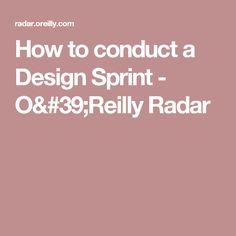 How to conduct a Design Sprint - O'Reilly Radar