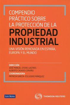 Compendio práctico sobre la protección de la propiedad industrial.  Lex Nova, 2012.