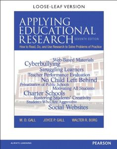 Applying Educational Research: How to Read, Do, and Use Research to Solve Problems of Practice, Pearson eText with Loose-Leaf Version -- Access Card Package (7th Edition) by M. D. Gall