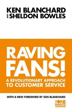 Raving Fans : A Revolutionary Approach to Customer Service by Kenneth Blanchard…