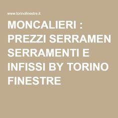MONCALIERI : PREZZI SERRAMENTI E INFISSI BY TORINO FINESTRE