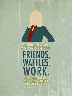 Friends, Waffles, Work. (Leslie Knope / Parks and Recreation) Art Print