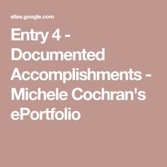 Entry 4 - Documented Accomplishments - Michele Cochran's ePortfolio National Board Certification, Education Major, Ela Classroom, Reading Groups, Google Sites, Teaching, Boards, Ms, School