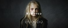 Removed: a short film. Gives insight on child abuse and the foster care system. Excellent short.