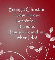 Jesus will catch me!