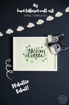 Let Them Be Little- DIY Hand Lettered Wall Art with Watercolor and Metallic Details... and a free template!