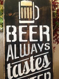 Beer always tastes better at the lake, wood primitive sign, lake house, river, swim, patio decor, yard signs
