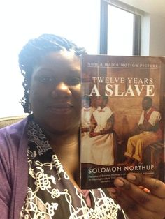 12 Years a Slave (1853) --------------Written by Solomon Northup ----- Valerie Holmes