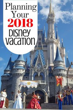 Everything you'll need to know to plan a trip to Disney in 2018!
