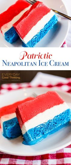 Patriotic Neapolitan Ice Cream for Memorial Day, 4th of July and Labor Day