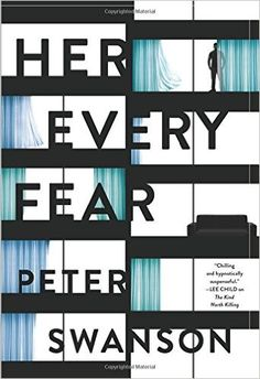Amazon.com: Her Every Fear: A Novel (9780062427021): Peter Swanson: Books