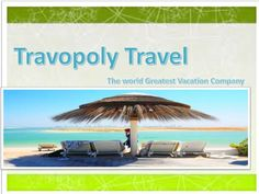 Travopoly Travel World most successful vacation company who believe you   give best vacations. Travopoly Travel  offer you best services at best   possible price.we want to make your vacation special. Mr robert oblon is  founder of travopoly travel belive to make your vacation excellent.