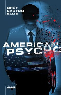 American Psycho - Bert Easton Ellis