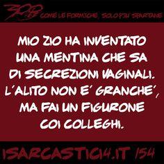 300 - Come le formiche, solo più spartane. #154 #satira #aforismi #battute #CitazioniDivertenti #AforismiDivertenti #umorismo #isarcastici4 #is4