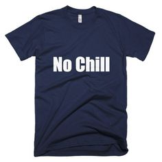 Men's No Chill T-shirt
