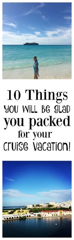 10 things you will be glad you packed for your cruise vacation!