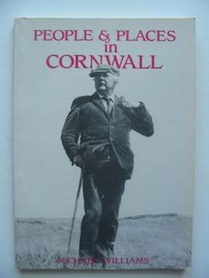 'PEOPLE & PLACES IN CORNWALL' | Michael Williams: Published by Bossiney Books     ✫ღ⊰n