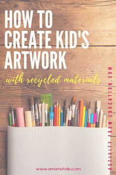 How to Create Kid's Artwork with Recycled Materials