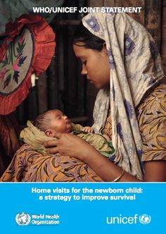 Home visits for the newborn child: a strategy for survival http://www.unicef.org/health/files/WHO_FCH_CAH_09.02_eng.pdf