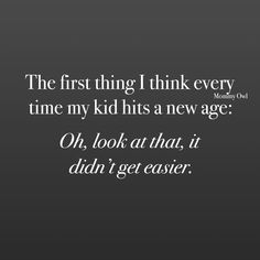 Parenting doesn't get easier. It is and will always be hard (but rewarding. Hard Quotes, Mom Quotes, Funny Quotes, Qoutes, Mom So Hard, Haha Funny, Funny Stuff, Hilarious, Funny Laugh