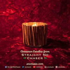 Straight No Chaser Cinnamon Candle!  Repin on http://www.sncmusic.com/adventcalendar for your chance to win Straight No Chaser merchandise throughout the holiday season! Have you bought gifts for everyone on your list yet? Get Songs of the Decade DVD & Holiday Edition Digital Video EP for someone special in your life! http://atlr.ec/IMtsog