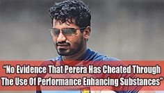 No evidence that Mr Perera has cheated through the use of performance enhancing substances