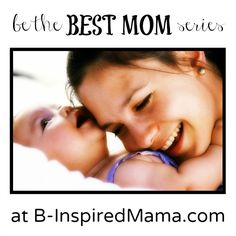 Do you want to be a better mom in 2013?  How do you plan to do it?  Find real-life ideas to Be the Best Mom on the new Thursday Series at B-InspiredMama.com