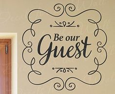 BE OUR GUEST DECAL