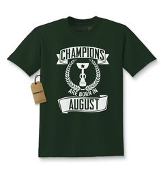 Champions Are Born In August Kids T-shirt