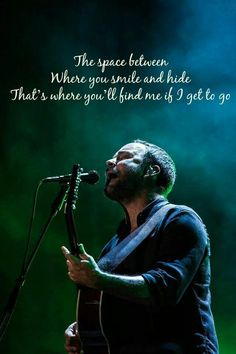 Space Between Dave Matthews Band dmb Music Love, Music Is Life, My Music, In Loco, Dave Matthews Band, Soundtrack To My Life, Sing To Me, My Happy Place, Lyric Quotes
