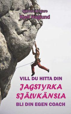 Vill du hitta din jagstyrka - självkänsla av Kjell Haglund - http://www.vulkanmedia.se/butik/bocker/vill-du-hitta-din-jagstyrka-sjalvkansla-av-kjell-haglund/