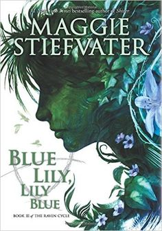 Amazon.fr - The Raven Cycle #3: Blue Lily, Lily Blue - Maggie Stiefvater - en anglais, édition reliée