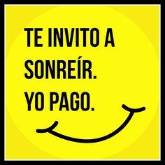 Te invito a sonreír... ¡Yo pago! :-) #Citas #Frases @candidman