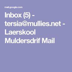Inbox (5) - tersia@mullies.net - Laerskool Muldersdrif Mail