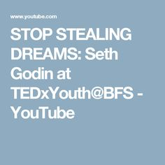 STOP STEALING DREAMS: Seth Godin at TEDxYouth@BFS - YouTube